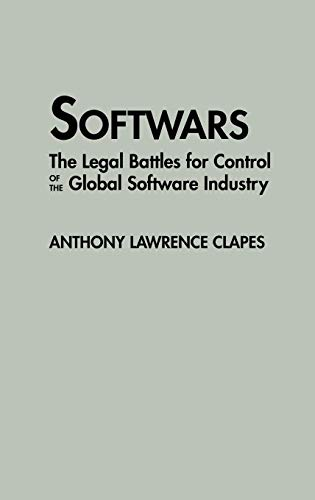 9780899305974: Softwars: The Legal Battles for Control of the Global Software Industry