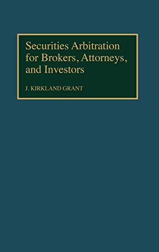 9780899306827: Securities Arbitration for Brokers, Attorneys, and Investors