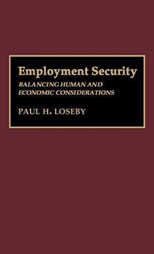 Employment Security: Balancing Human and Economic Considerations: Loseby, Paul