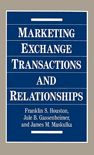9780899307350: Marketing Exchange Transactions and Relationships