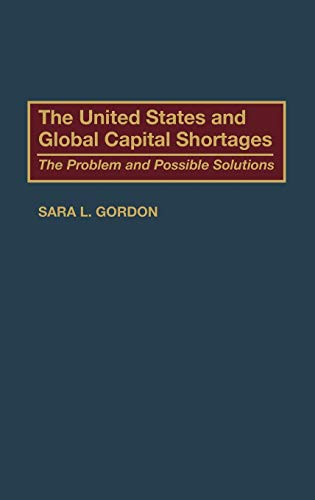 9780899307725: The United States and Global Capital Shortages: The Problem and Possible Solutions