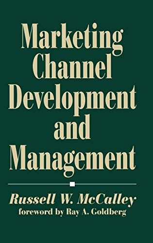9780899307800: Marketing Channel Development and Management