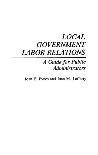 9780899307831: Local Government Labor Relations: A Guide for Public Administrators