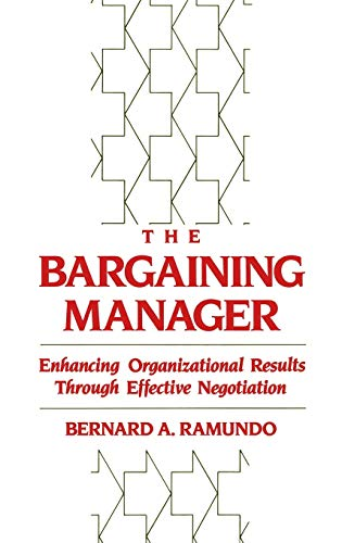 9780899308050: The Bargaining Manager: Enhancing Organizational Results Through Effective Negotiation