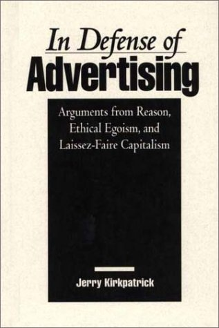 9780899308555: In Defense of Advertising: Arguments From Reason, Ethical Egoism, and Laissez-Faire Capitalism