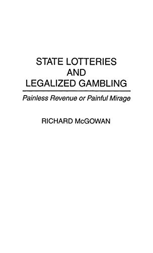 9780899308593: State Lotteries and Legalized Gambling: Painless Revenue or Painful Mirage