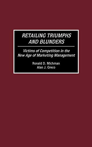 Retailing Triumphs and Blunders: Victims of Competition: Greco, Alan J.,