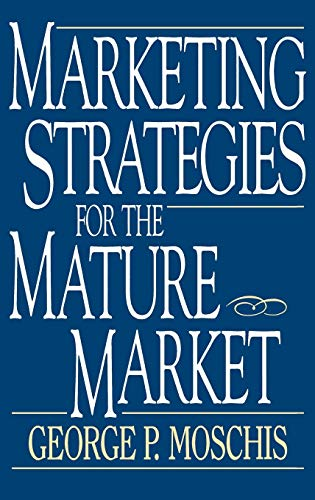 9780899308876: Marketing Strategies for the Mature Market