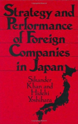 Strategy and Performance of Foreign Companies in Japan: Khan, Sikander; Yoshihara, Hideki