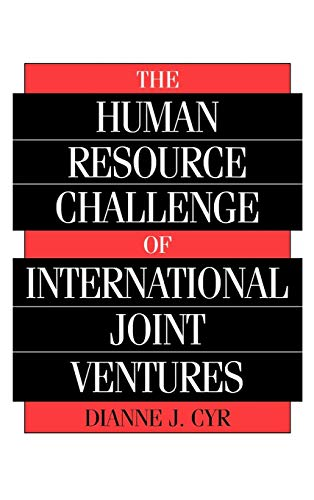 The Human Resource Challenge of International Joint Ventures: Cyr, Dianne J.