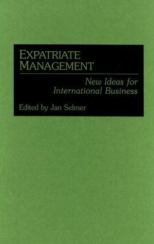 9780899309491: Expatriate Management: New Ideas for International Business