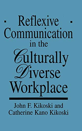 9780899309552: Reflexive Communication in the Culturally Diverse Workplace