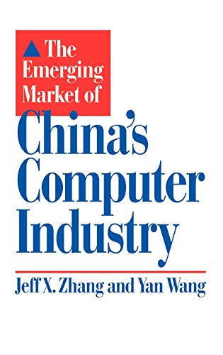 9780899309637: The Emerging Market of China's Computer Industry