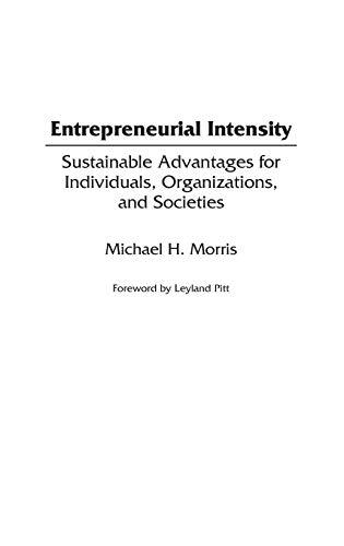 9780899309750: Entrepreneurial Intensity: Sustainable Advantages for Individuals, Organizations, and Societies