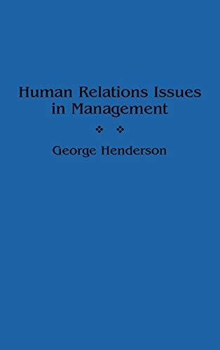 Human Relations Issues in Management (9780899309828) by Henderson, George