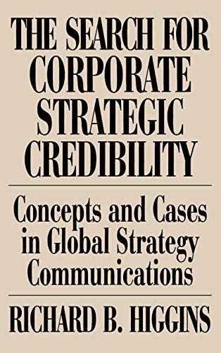9780899309880: The Search for Corporate Strategic Credibility: Concepts and Cases in Global Strategy Communications