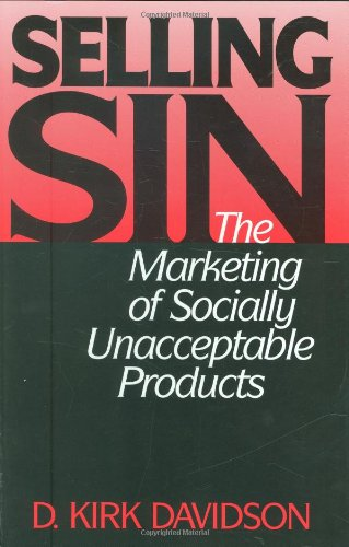 9780899309941: Selling Sin: The Marketing of Socially Unacceptable Products