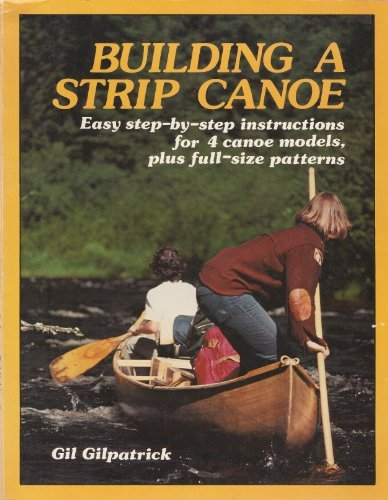 9780899330006: Building a strip canoe