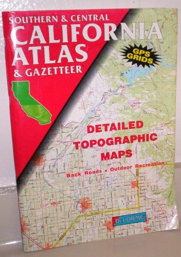 9780899332055: Southern and Central California Atlas and Ga (State Atlas & Gazetteer)
