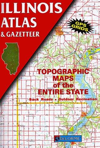 9780899332130: Illinois Atlas & Gazetteer (Delorme Atlas & Gazetteer)
