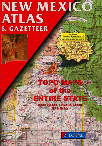 New Mexico Atlas & Gazetteer: Delorme Publishing Company, Delorme Mapping Company