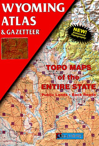 Wyoming Atlas & Gazetteer: DeLorme