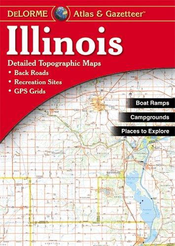 9780899333212: Illinois Atlas & Gazetteer (Delorme Atlas & Gazetteer)