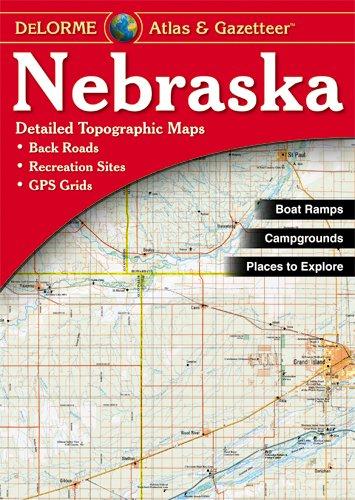 9780899333281: Nebraska Atlas and Gazetteer (Delorme Atlas & Gazetteer)