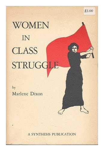 Women in class struggle.: Dixon, Marlene
