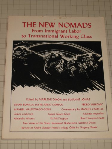 The new nomads: From immigrant labor to trasnational working class: Dixon, Marlene