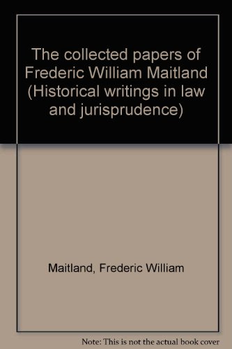 9780899410807: The collected papers of Frederic William Maitland (Historical writings in law and jurisprudence)