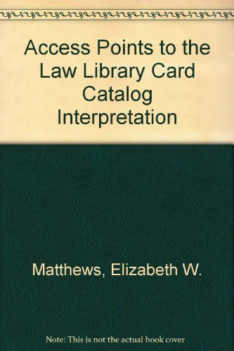 9780899411569: Access Points to the Law Library Card Catalog Interpretation