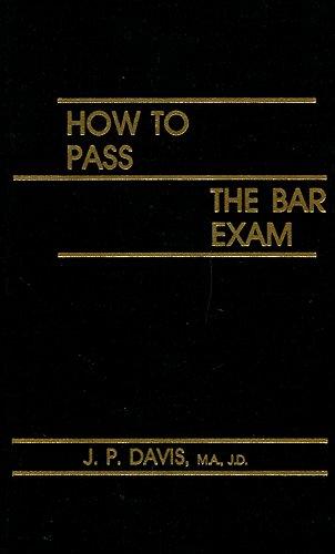 How to Pass the Bar Exam: Davis, J. P.