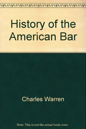 9780899417431: A History of The American Bar