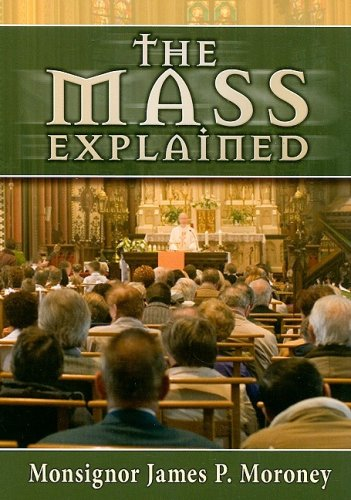 9780899421049: The Mass Explained-Revised and Expanded Edition