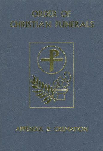 Appendix 2: Cremation (9780899423524) by Bishops' Committee on the Liturgy