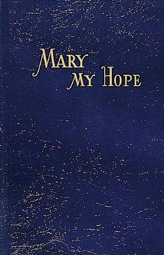 Mary My Hope (0899423647) by Lawrence G. Lovasik