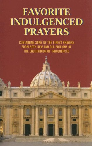Favorite Indulgenced Prayers: Anthony M. Buono