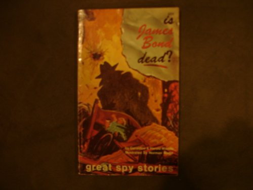 Is James Bond Dead? Great Spy Stories (0899430341) by GERALDINE & HAROLD WOODS