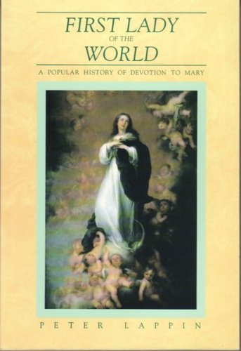 9780899440910: First Lady of the World: A Popular History of Marian Devotion