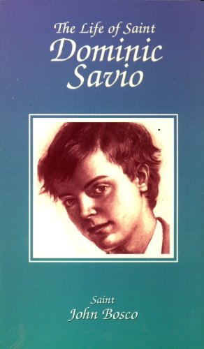 The Life of Saint Dominic Savio (9780899443751) by St. John Bosco