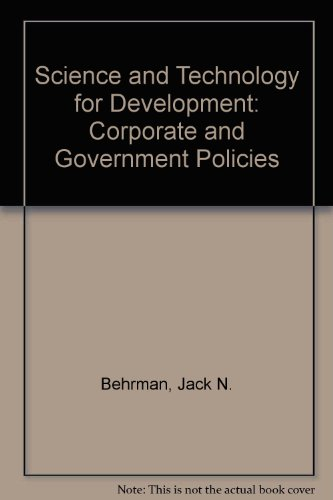Science and technology for development: Corporate and government policies and practices: Behrman, ...
