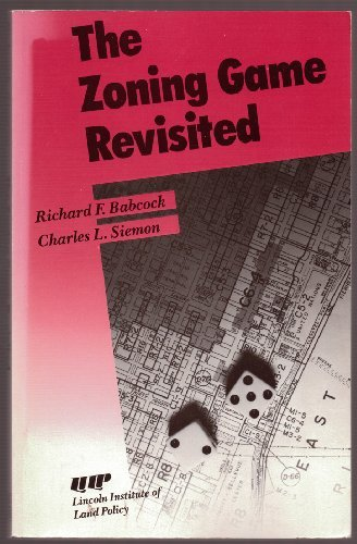 9780899461991: The Zoning Game -- Revisited (Lincoln Institute of Land Policy Book)