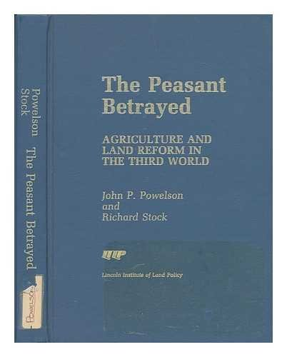 9780899462165: The Peasant Betrayed: Agriculture and Land Reform in the Third World