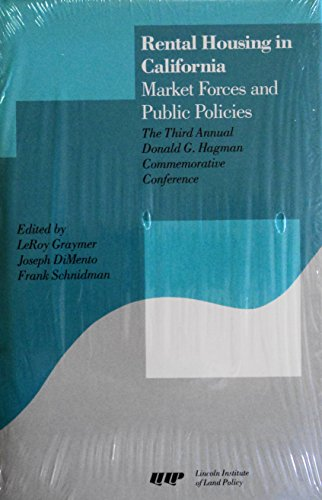 Rental Housing in California: Market Forces and Public Policies; The Third Annual Donald G. Hagma...