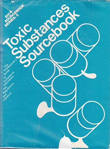 Toxic Substance Sourcebook. EIC Sourcebook Series 2: Pronin, Monica