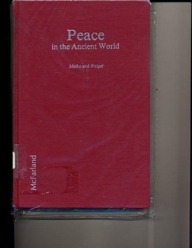 Peace in the Ancient World: Melko, Matthew, Weigel, Richard D.