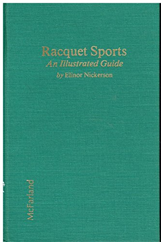 Racquet Sports: An Illustrated Guide: Nickerson, Elinor