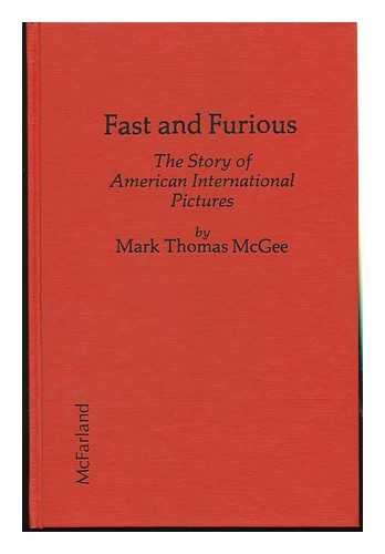 9780899500911: Fast and Furious: The Story of American International Pictures