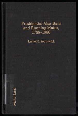 PRESIDENTIAL ALSO-RANS AND RUNNING MATES, 1788-1980